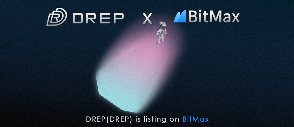 BitMax.io (BTMX.com) Announces Strategic Listing Partnership with DREP