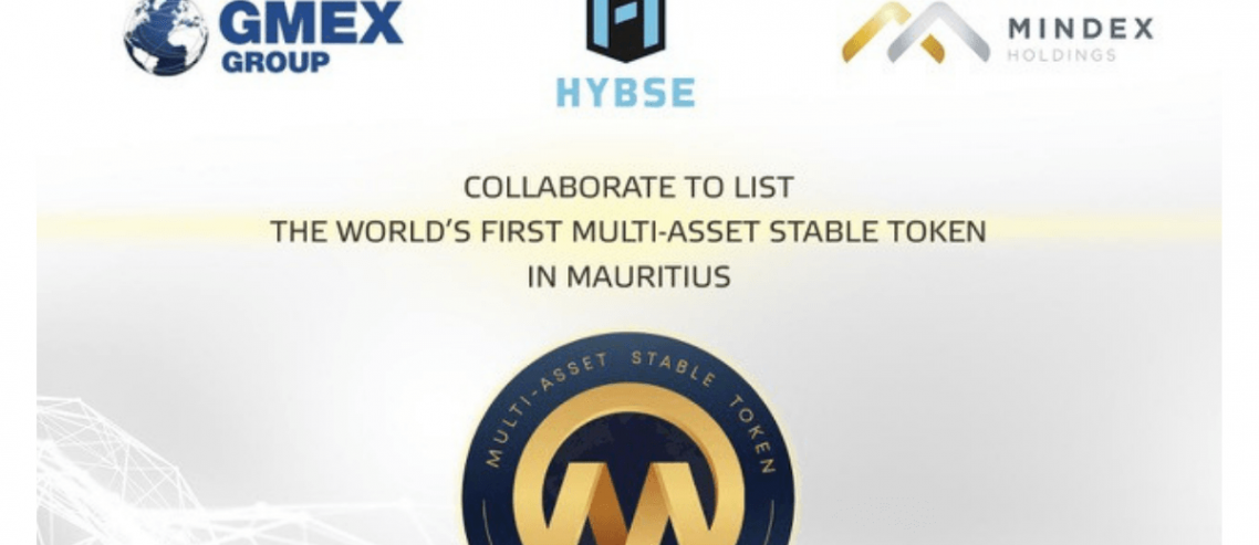 HYBSE, GMEX and MINDEX Collaborate to List the World's First Multi-Asset Stable Token in Mauritius