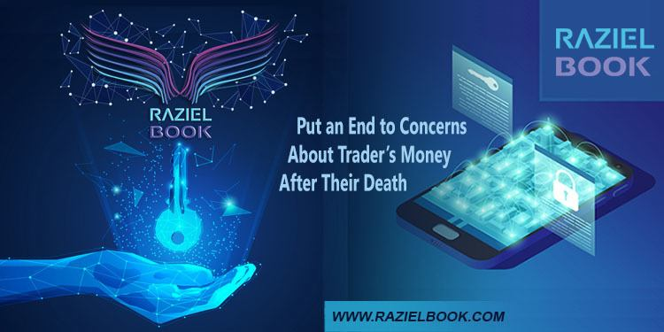 Put an End to Concerns About Traders' Money After Their Death